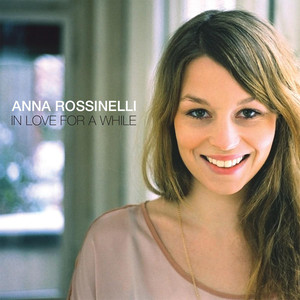 In Love for a While - Anna Rossinelli
