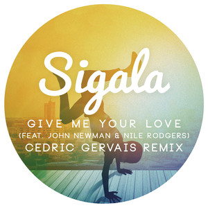 Give Me Your Love (feat. Nile Rodgers) [Cedric Gervais Remix Radio Edit] Albümü