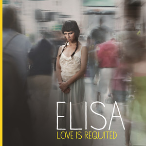 Love Is Requited - Elisa