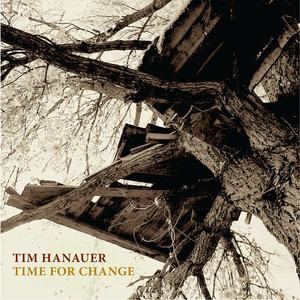 Time For Change - Tim Hanauer