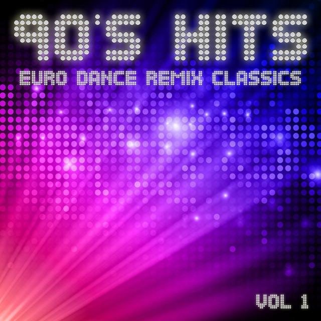 90's Hits Euro Dance Remix Classics, Vol  1 by Various