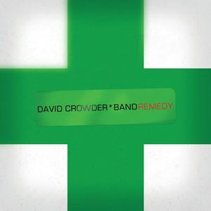 Remedy - David Crowder Band