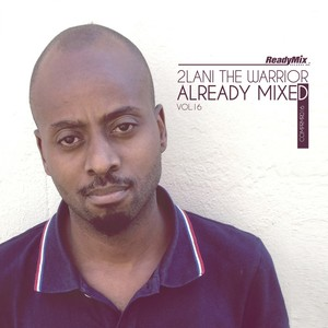 Already Mixed, Vol. 16 (Compiled & Mixed by 2Lani The Warrior) Albumcover