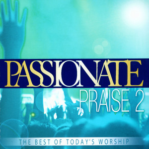 Passionate Praise 2 - Various Artists