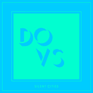 Dovs – Silent Cities (2019) Download