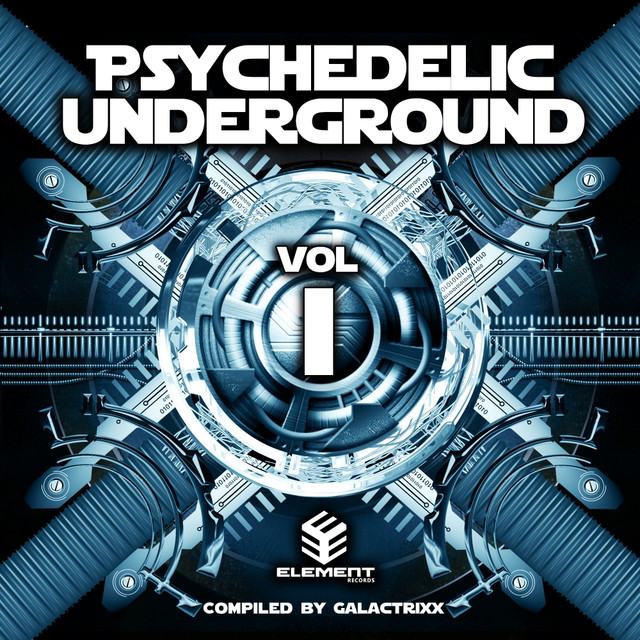 Psychedelic Underground, Vol  1 (Compiled By GalactrixX) by