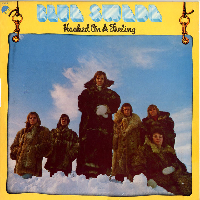 Hooked On A Feeling by Blue Swede on Spotify