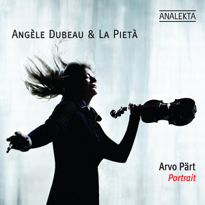 Arvo Pärt / Angèle Dubeau / La Pietà