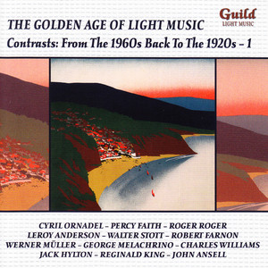 The Golden Age of Light Music: Contrasts: From the 1960s back to the 1920s - Vol. 1 album