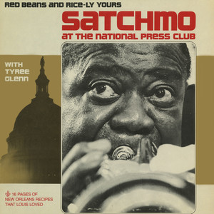 Satchmo at the National Press Club: Red Beans and Rice-Ly Yours album