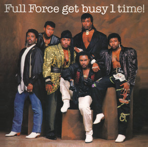 Full Force Get Busy 1 Time! (Bonus Track Version) album
