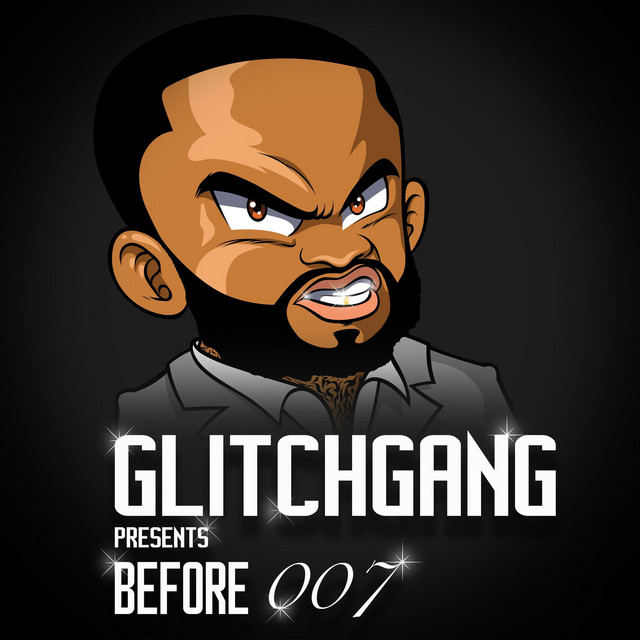 Album cover for GlitchGang Presents: Before 007 by Zack Ink