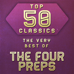 Top 50 Classics - The Very Best of The Four Preps album