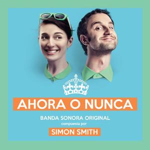 Ahora O Nunca - Simon Smith