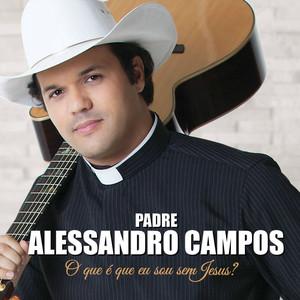 Padre Alessandro Campos Esse É o Meu Deus cover