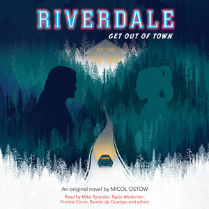 Get Out of Town - Riverdale, Book 2 (Unabridged)