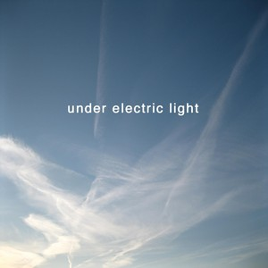 Under Electric Light