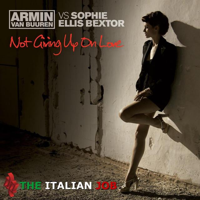 Not Giving Up on Love (The Italian Job) [Armin Van Buuren Vs Sophie Ellis Bextor]