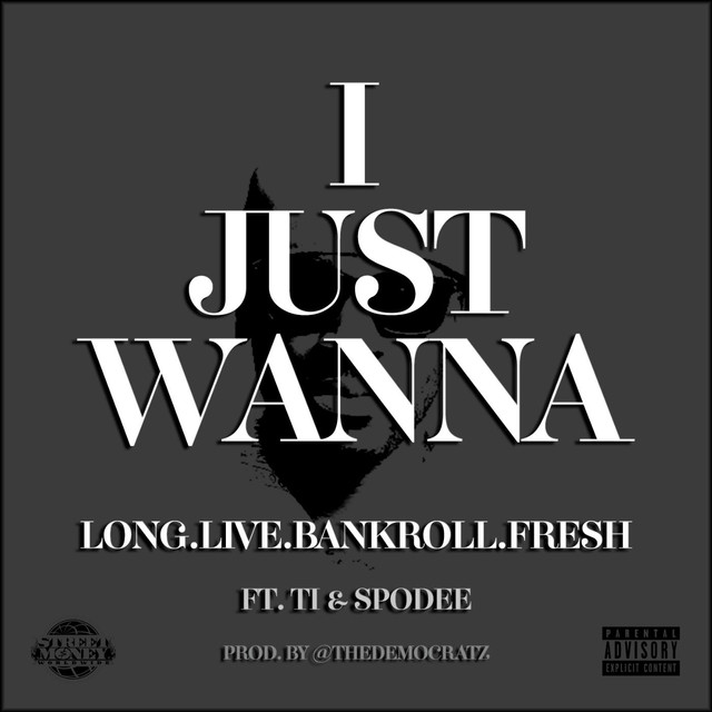 I Just Wanna (feat. Ti & Spodee)