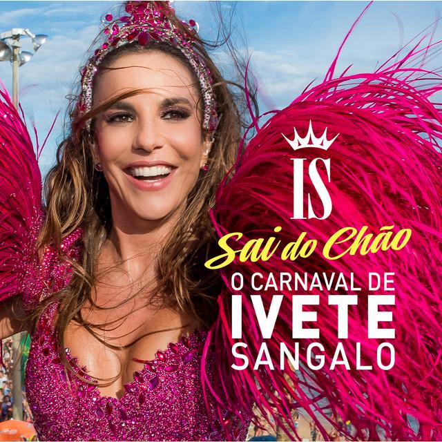 O Carnaval De Ivete Sangalo - Sai Do Chão (Ao Vivo)