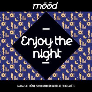 Mood: Enjoy the Night (La playlist idéale pour danser en soirée et faire la fête)
