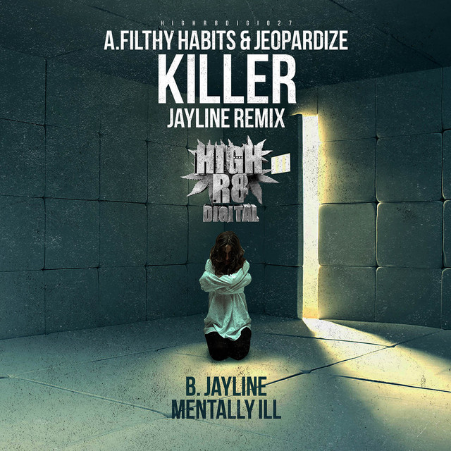 Killer (Jayline Remix)/ Mentally Ill