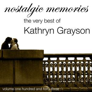 Nostalgic Memories-The Very Best Of Kathryn Grayson-Vol. 143 album