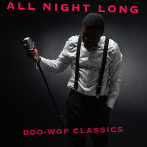 All Night Long: Doo-Wop Classics