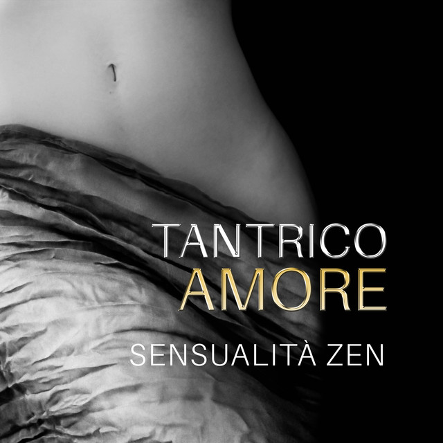 Tantrico amore (Sensualità zen: L'energia sessuale, Kundalini yoga, Massaggi erotici, Musica new age per fare l'amore)