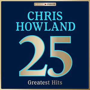 Masterpieces Presents Chris Howland: 25 Greatest Hits album