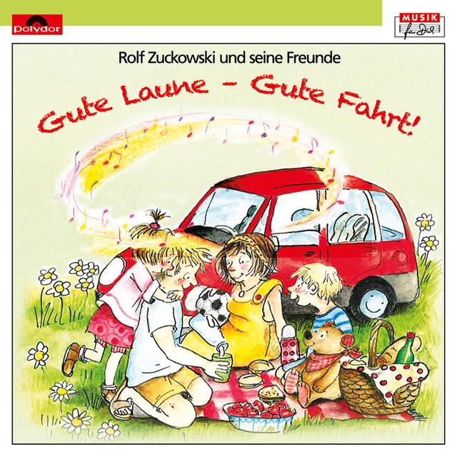 Gute Laune Gute Fahrt By Rolf Zuckowski On Spotify