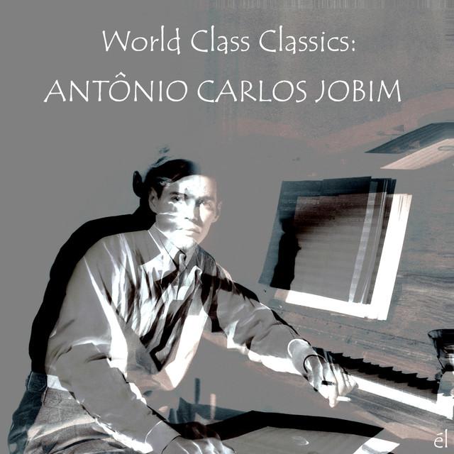 World Class Classics: Antonio Carlos Jobim