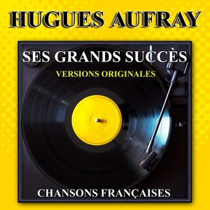 Hugues Aufray : Ses grands succès (Versions originales) album