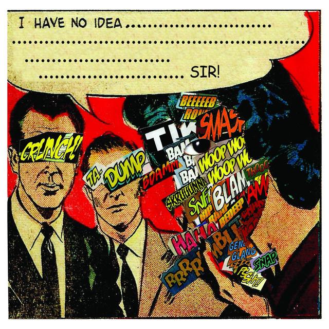 I Have No Idea...Sir! (feat. Sir Froderick)