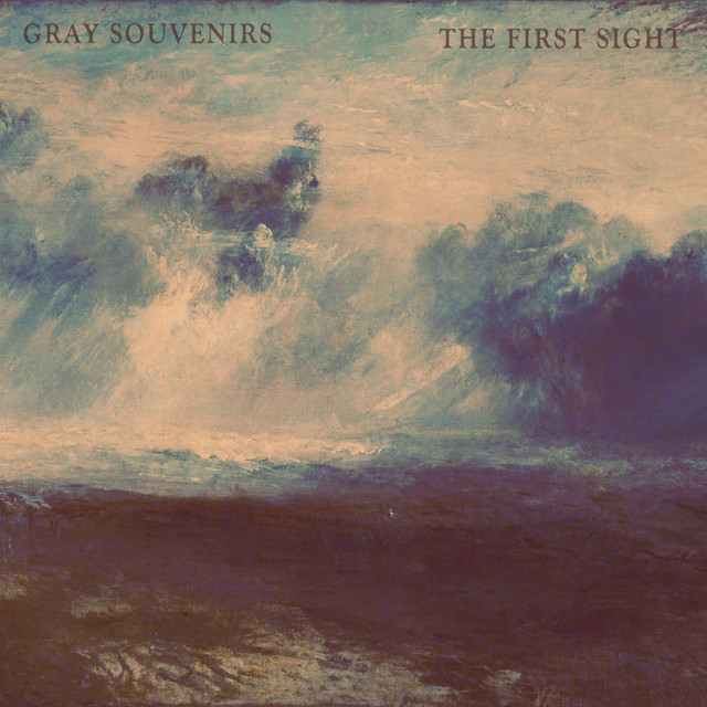 Gray Souvenirs - The First Sight