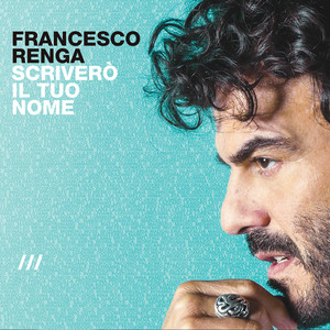 Francesco Renga Cancellarti Per Sempre cover