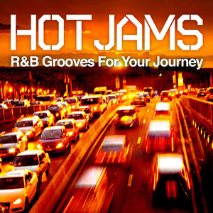 Hot Jams - R&B Grooves For Your Journey