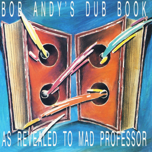 Bob Andy's Dub Book (As Revealed to Mad Professor)