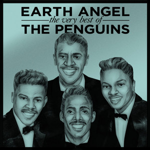 Earth Angel - The Very Best of The Penguins album