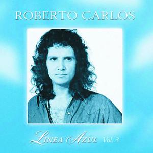 Línea Azul - Vol. III - Yo Te Recuerdo - Roberto Carlos