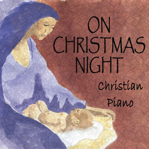 On Christmas Night - Christian Piano -