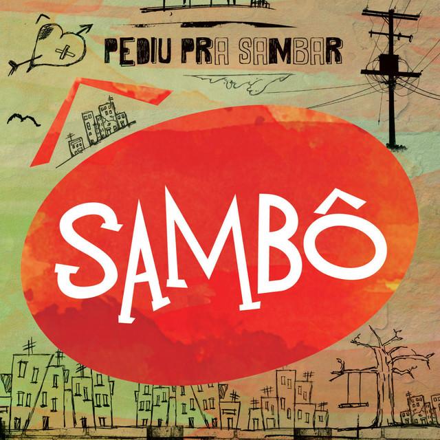 Pediu Pra Sambar, Sambô