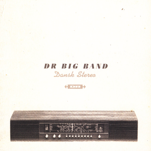 Dansk Stereo by DR Big Band on Spotify