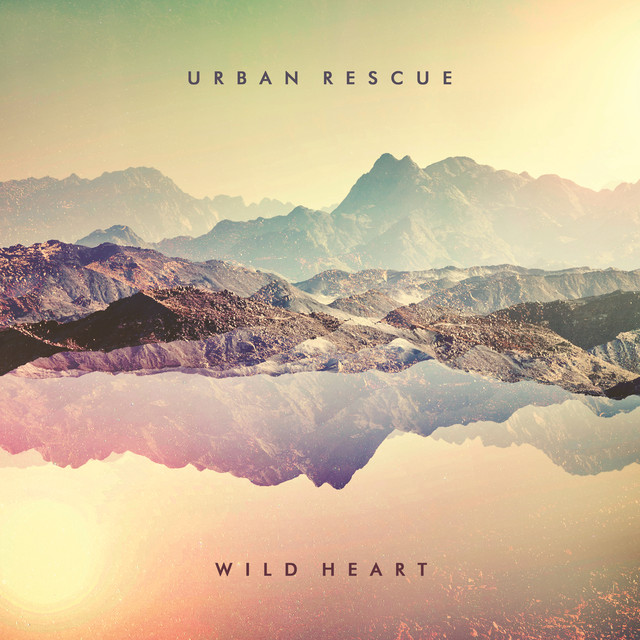 Album cover for Wild Heart by Urban Rescue