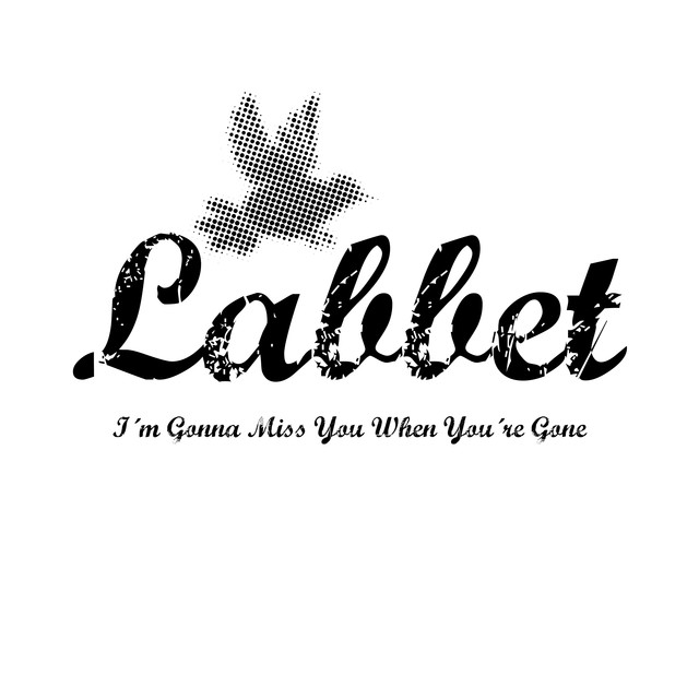 Im Gonna Miss You When Youre Gone A Song By Labbet On Spotify