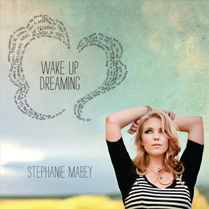 Wake Up Dreaming - Stephanie Mabey