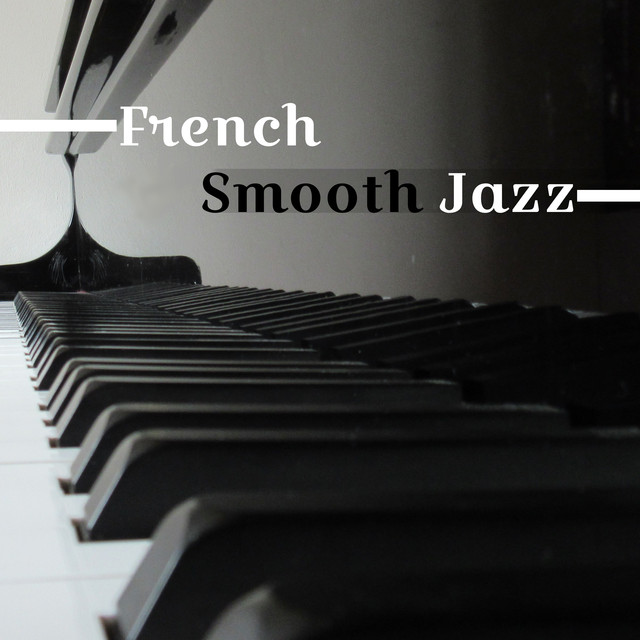 French Smooth Jazz – Relaxing Music, Jazz Instrumental, Ambient