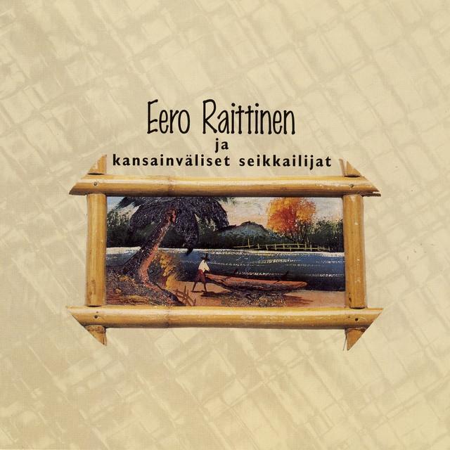 Kansikuva: Eero Raittinen ja kansainväliset seikkailijat