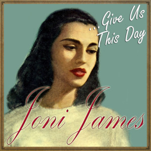 Joni James … Give Us This Day album