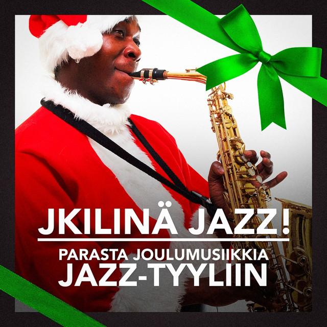 Kilinä Jazz! (Parasta Joulumusiikkia Jazz-tyyliin)